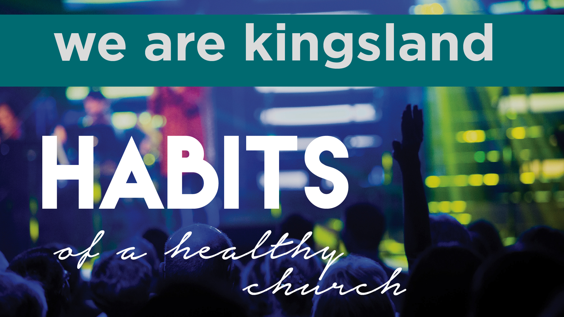 We Are Kingsland: Habits of a Healthy Church